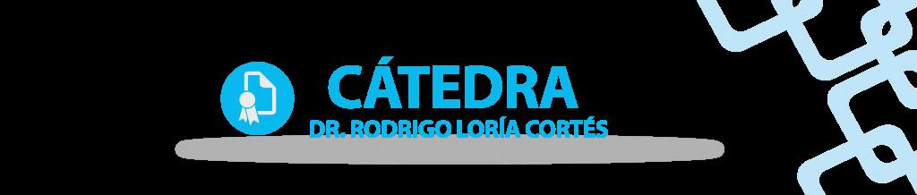 CATEDRA Dr. Rodrigo Loría