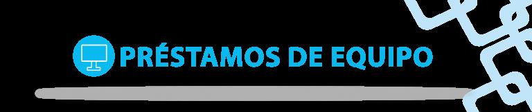 PRESTAMOS DE EQUIPOS